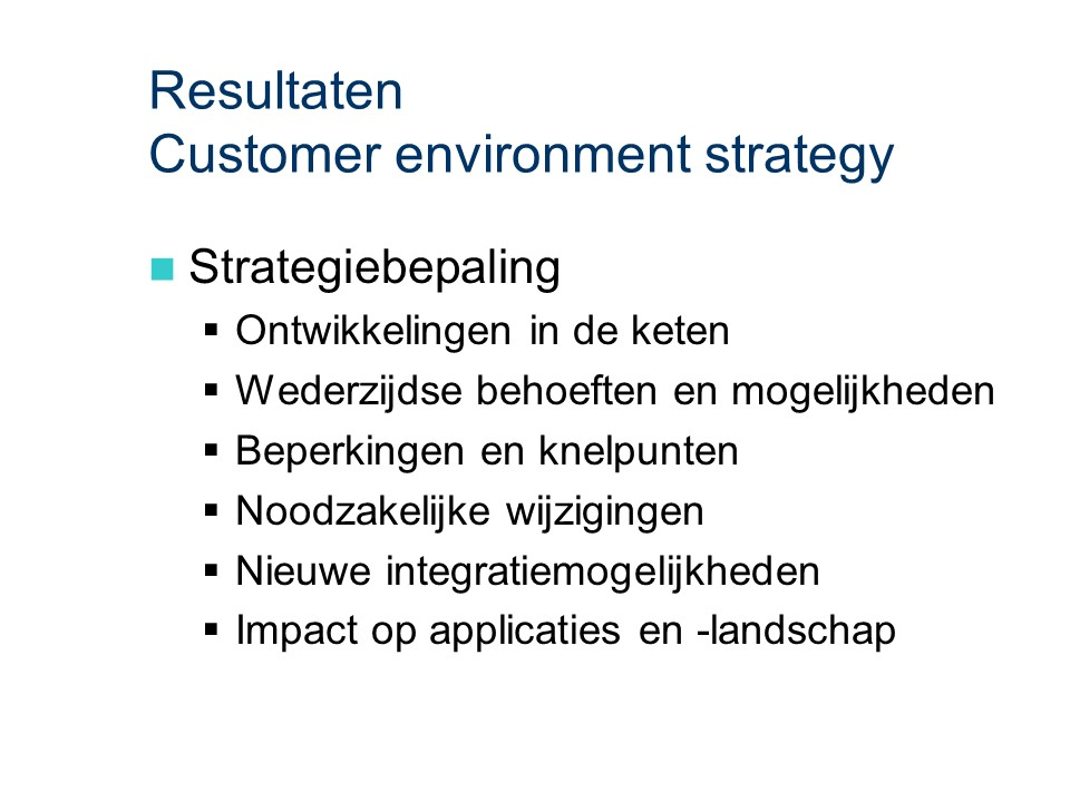 ASL - Customer environment strategy: Resultaten