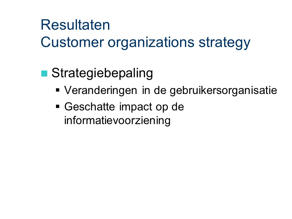 ASL - Customer organizations strategy: Resultaten