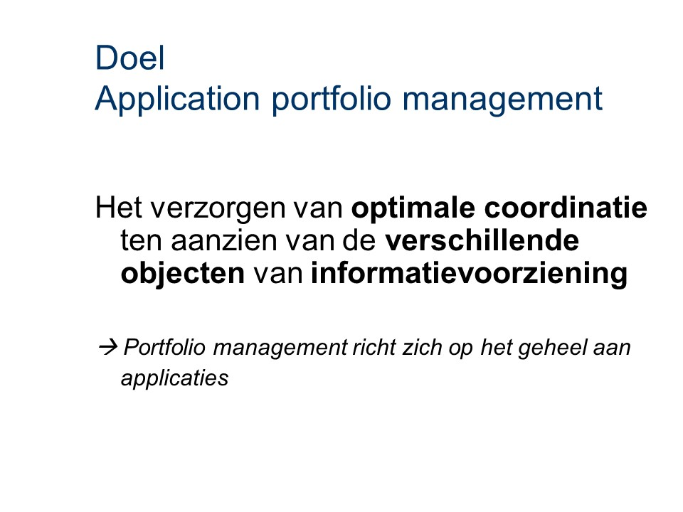 ASL - Application portfolio management: Doel