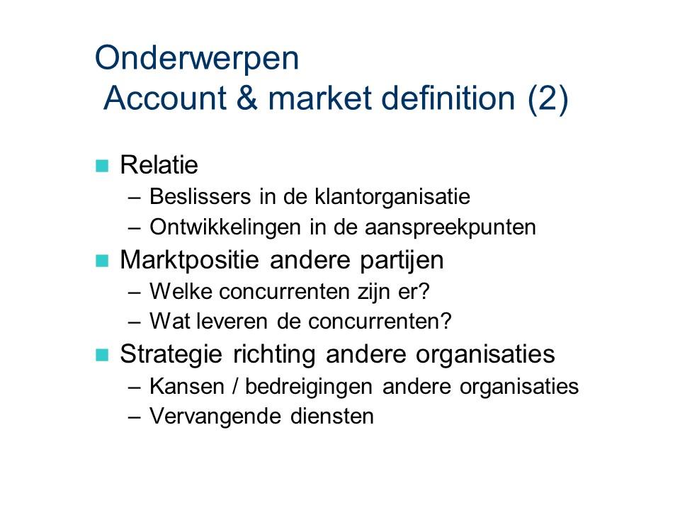 ASL - Account & market definition: Onderwerpen deel 2
