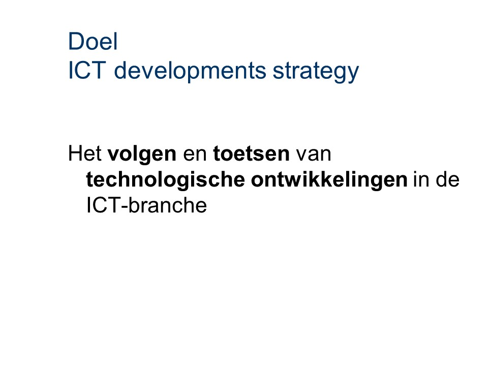 ASL - ICT developments strategy: Doel